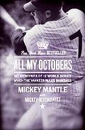 All My Octobers My Memories of Twelve World Series When the Yankees Ruled Baseball