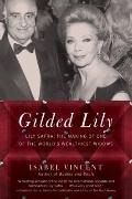 Gilded Lily : Lily Safra - The Making of One of the World's Wealthiest Widows