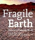 Fragile Earth Views of a Changing World
