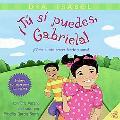 Tu si puedes, Gabriela!: Como Puedo Crecer puerte y sana?