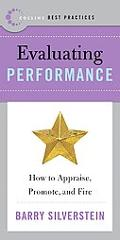 Best Practices Evaluating Performance How to Appraise, Promote, And Fire