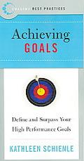 Achieving Goals Define and Surpass Your High Performance Goals