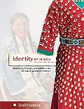 Identity by Design Tradition, Change, And Celebration in Native Women's Dresses