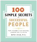 100 Simple Secrets of Successful People What Scientists Have Learned and How You Can Use It