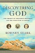 Discovering God A New Look at the Origins of the Great Religions