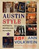 Austin Style: Portraits, Recipes, and Memories