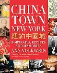 Chinatown New York Portraits, Recipes, and Memories