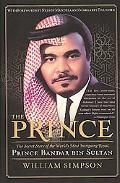 Prince The Secret Story of the World's Most Intriguing Royal, Prince Bandar Bin Sultan