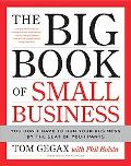 Big Book of Small Business You Don't Have to Run Your Business by the Seat of Your Pants
