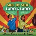 Side by Side (Lado a Lado) : The Story of Dolores Huerta and Cesar Chavez (La Historia de Do...