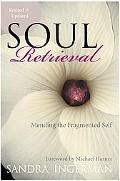 Soul Retrieval Mending the Fragmented Self