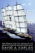 Mine's Bigger Tom Perkins and the Making of the Greatest Sailing Machine Ever Built