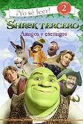 Shrek Tercero Amigos y Enemigos/ Shrek The Third Friends and Foes
