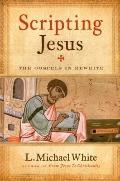 Scripting Jesus: The Gospels in Rewrite