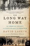 Long Way Home : An American Journey from Ellis Island to the Great War