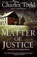 Matter of Justice: An Inspector Ian Rutledge Mystery