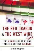 Red Dragon & the West Wind The Winning Guide to Official Chinese & American Mah-jongg