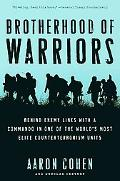 Brotherhood of Warriors: Behind Enemy Lines with a Commando in One of the World's Most Elite...