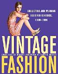 Vintage Fashion Collecting and Wearing Designer Classics