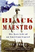 Black Maestro The Epic Life of an American Legend
