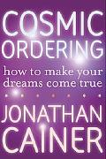 Cosmic Ordering How to Make Your Dreams Come True