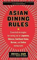Asian Dining Rules: Essential Strategies for Eating Out at Japanese, Chinese, Southeast Asia...
