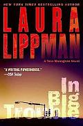 In Big Trouble: A Tess Monaghan Novel (Tess Monaghan Mysteries)