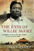 Eyes of Willie McGee : A Tragedy of Race, Sex, and Secrets in the Jim Crow South