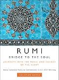Rumi:Bridge to the Soul Journeys into the Music and Silence of the Heart