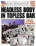 Headless Body in Topless Bar The Best Headlines from America's Favorite Newspaper