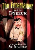 Entertainer and the Dybbuk