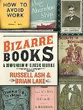 Bizarre Books A Compendium of Classic Oddities