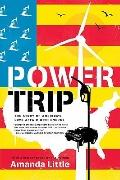 Power Trip : The Story of America's Love Affair with Energy