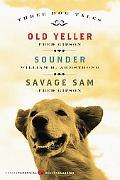 Three Dog Tales Old Yeller, Sounder, Savage Sam