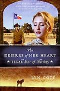 Desires of Her Heart (Texas: Star of Destiny Series)