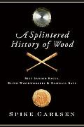 Splintered History of Wood