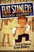 The Great Egyptian Grave Robbery (Flat Stanley's Worldwide Adventures Series #2)