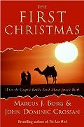 First Christmas What the Gospels Really Teach About Jesus's Birth