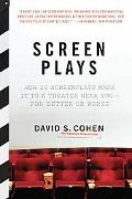 Screen Plays: How 25 Scripts Made It to a Theater near You - For Better or Worse