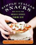 Simple Italian Snacks: More Recipes from America's Favorite Panini Bar