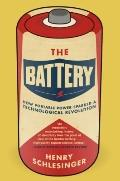 Battery : How Portable Power Sparked a Technological Revolution