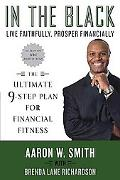 In the Black: Live Faithfully, Prosper Financially: The Ultimate 9-Step Plan for Financial F...