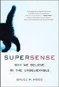 SuperSense: Why We Believe in the Unbelievable