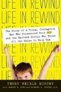 Life in Rewind: The Story of a Young Courageous Man Who Persevered Over OCD and the Harvard ...