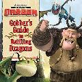 How to Train Your Dragon: Gobber's Guide to Battling Dragons