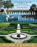 American Eden : From Monticello to Central Park to Our Backyards