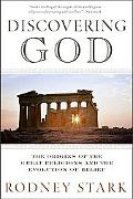 Discovering God: The Origins of the Great Religions and the Evolution of Belief