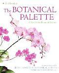 Botanical Palette: Color for the Botanical Painter