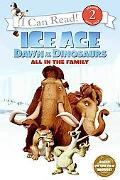 Ice Age: Dawn of the Dinosaurs: All in the Family (I Can Read Book 2 Series)