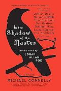 In the Shadow of the Master: Classic Tales by Edgar Allan Poe and Essays by Jeffery Deaver, ...